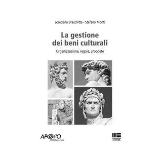 La gestione amministrativa dei beni culturali - Bracchitta L. (cur.); Monti S. (cur.)