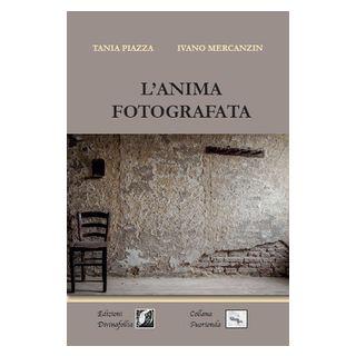 L'anima fotografata - Piazza Tania; Mercanzin Ivano