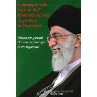 Commento alla Lettera dell'Imam Khamenei ai giovani in Occidente. Lettura per giovani che non vogliono più essere ingannati -