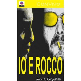 Io e Rocco - Cappelletti Roberto