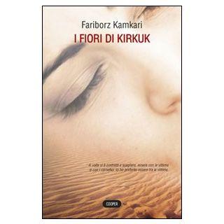 I fiori di Kirkuk - Kamkari Fariborz