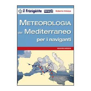 Meteorologia del Mediterraneo per i naviganti - Ritossa Roberto