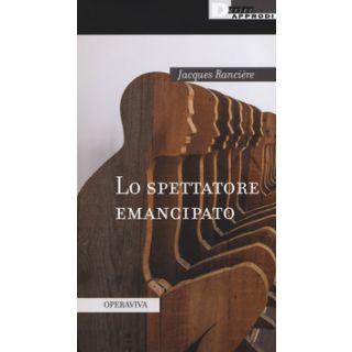 Lo spettatore emancipato - Rancière Jacques; Mansella D. (cur.)