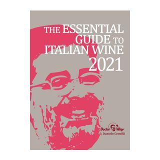 The essential guide to Italian wine 2021 - Cernilli Daniele; Viscardi R. (cur.)
