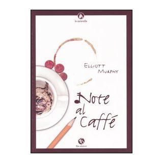 Note al caffè - Murphy Elliott