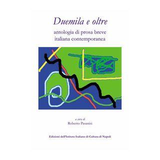 Duemila e oltre. Antologia di prosa breve italiana contemporanea - Pasanisi R. (cur.)