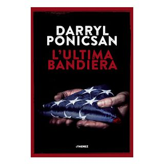 L'ultima bandiera - Ponicsan Darryl