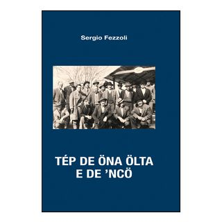 Tép de öna ölta e de 'ncö - Fezzoli Sergio