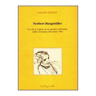 Norbert Burgmüller. La vita e l'opera di un grande sinfonista nella Germania del primo 800 - Bolzan Claudio