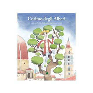 Cosimo degli Alberi alla scoperta della città dal cuore verde - Colligiani Martina