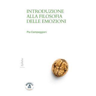 Introduzione alla filosofia delle emozioni - Campeggiani Pia