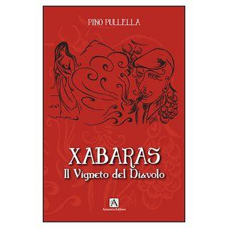 Xabaras. Il vigneto del diavolo - Pullella Pino