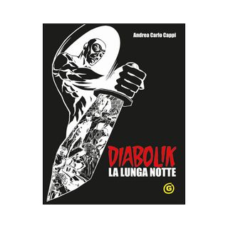 Diabolik. La lunga notte. Black edition - Cappi Andrea Carlo; Mazzoni R. (cur.)