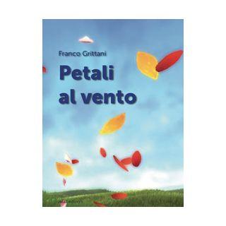 Petali al vento. Ediz. italiana e spagnola - Grittani Franco