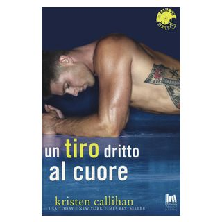 Un tiro dritto al cuore. Game on series - Callihan Kristen