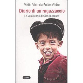 Diario di un ragazzaccio. La vera storia di Gian Burrasca - Fuller Victor Metta V.