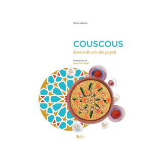 Couscous. Koinè culturale dei popoli - Liberto Mario