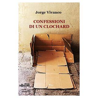 Confessioni di un clochard - Vivanco Jorge