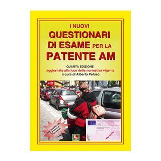 I nuovi questionari di esame per la patente AM - Peluso A. (cur.)