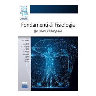 Fondamenti di Fisiologia generale e integrata - Taglietti V. (cur.)