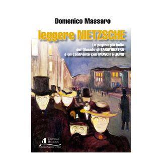 Leggere Nietzsche. Le pagine più belle del filosofo di Zarathustra e un confronto con Munch e Jung - Massaro Domenico