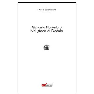 Nel gioco di Dedalo - Montedoro Giancarlo - ATì Editore