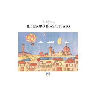 Il tesoro inaspettato - Cattaneo Davide; Boselli S. (cur.)