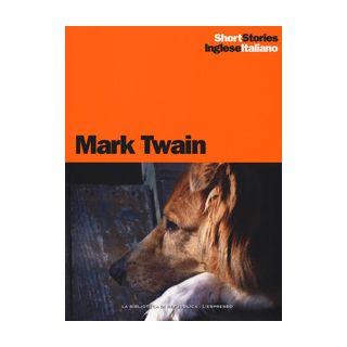 The $1,000,000 bank-note-La banconota da un milione di sterline-At the appetite cure- Alla cura dell'appetito-A dog's tale-Storia di un cane - Twain Mark