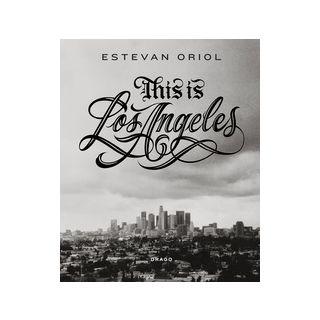 This is Los Angeles. Ediz. illustrata - Oriol Estevan