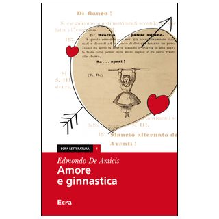 Amore e ginnastica - De Amicis Edmondo