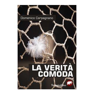 La verità comoda - Carpagnano Domenico