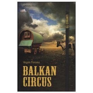 Balkan Circus - Floramo Angelo