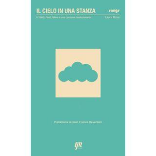 Il cielo in una stanza: 1960: Paoli, Mina e una canzone rivoluzionaria - Rizzo Laura
