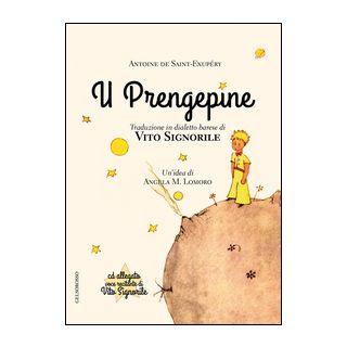 Prengepine (Il piccolo principe) (U). Con CD Audio - Saint-Exupéry Antoine de; Lomoro A. M. (cur.)