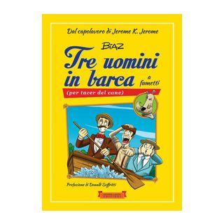 Tre uomini in barca a fumetti (per tacer del cane) - Jerome K. Jerome; Biaz