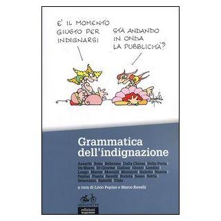 Grammatica dell'indignazione - Pepino L. (cur.); Revelli M. (cur.)