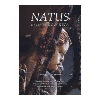 Natus. Opere di Ugo Riva. Ediz. italiana e inglese -