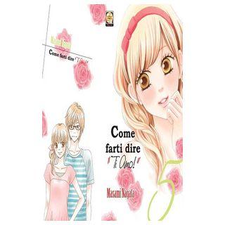Come farti dire «ti amo!». Vol. 5 - Nagata Masami