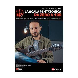 La scala pentatonica da zero a 100 - Carpentieri Vince