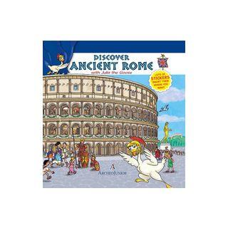 Scopriamo Roma antica insieme a Oca Giulia. Ediz. inglese. Con adesivi - Angiolino Corinna