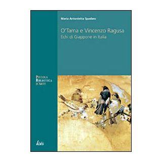 O'Tama e Vincenzo Ragusa. Echi di Giappone in Italia - Spadaro M. Antonietta
