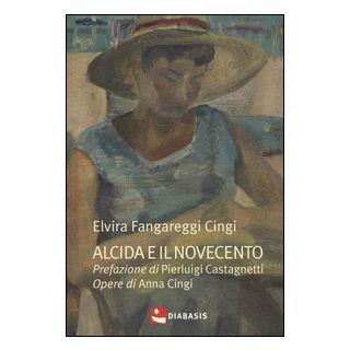 Alcida e il Novecento - Fancareggi Cingi Elvira