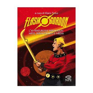 Flash Gordon. L'avventurosa meraviglia: mito, immaginario e media - Tirino M. (cur.)