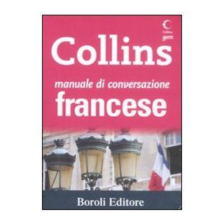 Manuale di conversazione francese. Ediz. bilingue - De Salvo V. (cur.); Thiebaut C. (cur.); Boscolo C. (cur.)