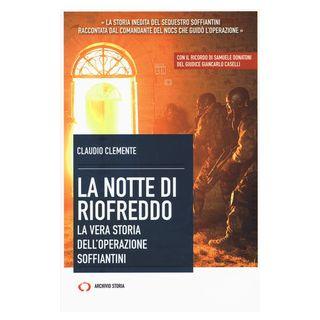 La notte di Riofreddo. La vera storia dell'operazione Soffiantini - Clemente Claudio