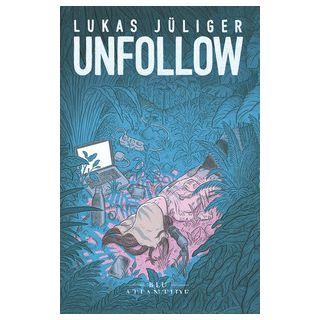 Unfollow - Jüliger Lukas