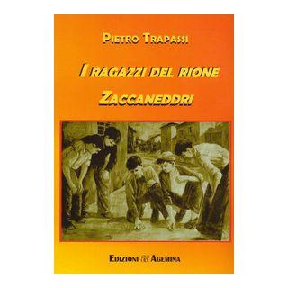 I ragazzi del rione Zaccaneddri - Trapassi Pietro; Pina (cur.)