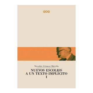 Nuevos escolios a un texto implicito. Ediz. italiana. Vol. 1 - Gómez Dávila Nicolás; Pasinato L. (cur.)
