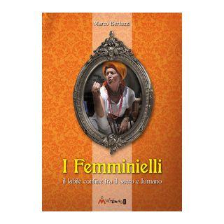 I femminielli. Una monografia storico-spirituale sui femminielli - Bertuzzi Marco