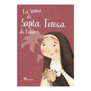 La storia di santa Teresa di Lisieux - Pandini Antonella